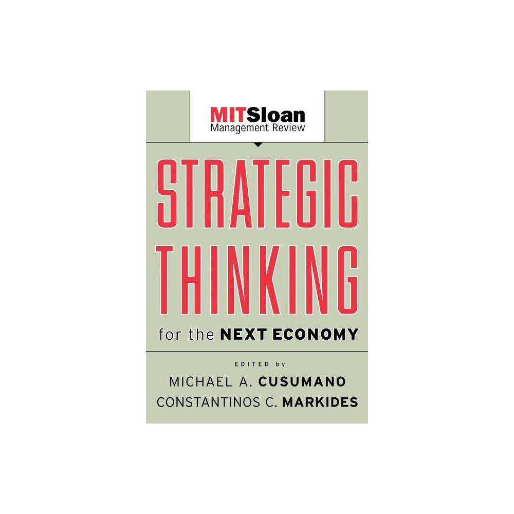 Strategic Thinking For The Next Economy Mit Sloan Management Review By Michael Cusumano Costas Markides Paperback