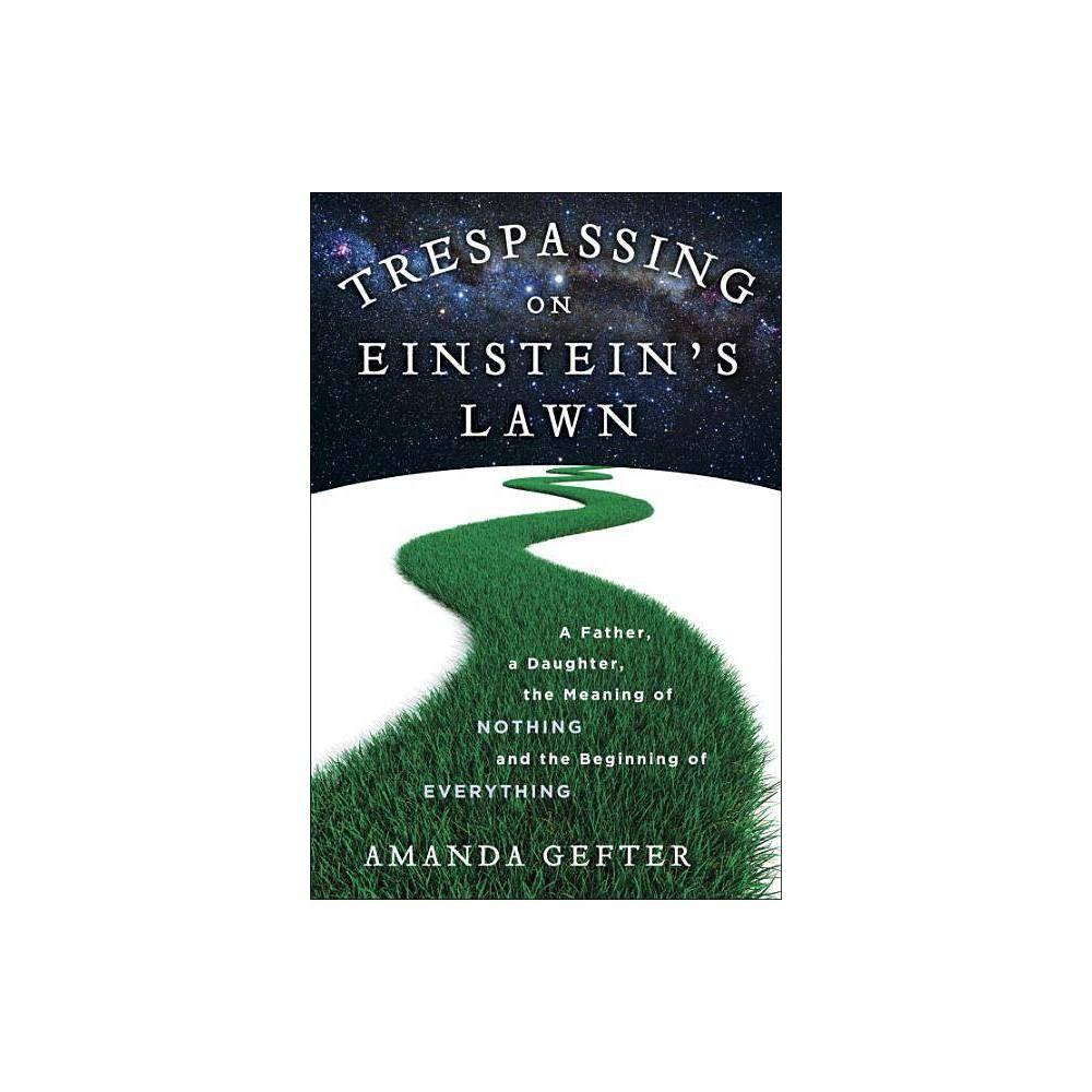 Trespassing On Einstein S Lawn By Amanda Gefter Hardcover
