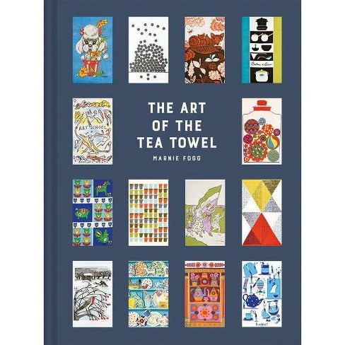 The Art of the Tea Towel - by  Marnie Fogg (Hardcover) - image 1 of 1