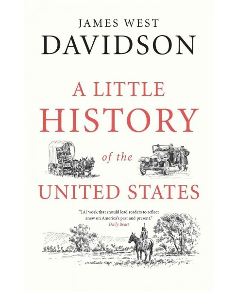 Little History of the United States (Reprint) (Paperback) (James West Davidson) - image 1 of 1