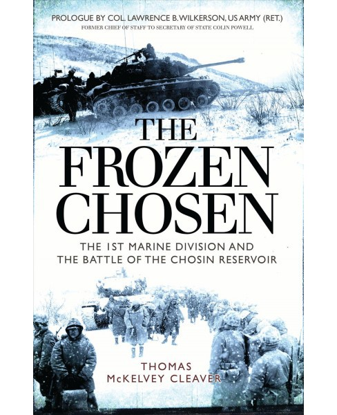 Frozen Chosen : The 1st Marine Division and the Battle of the Chosin Reservoir (Hardcover) (Thomas - image 1 of 1