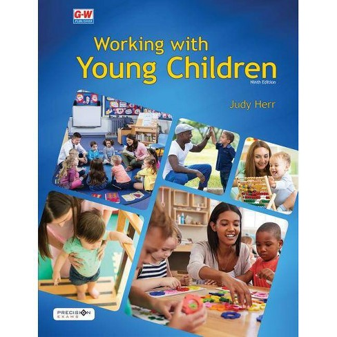 Working with Young Children - 9th Edition by  Judy Herr Ed D (Hardcover) - image 1 of 1