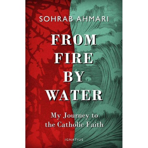 From Fire, by Water - by  Sohrab Ahmari (Hardcover) - image 1 of 1