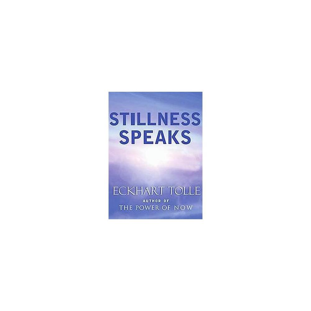 Stillness Speaks (Hardcover) (Eckhart Tolle)