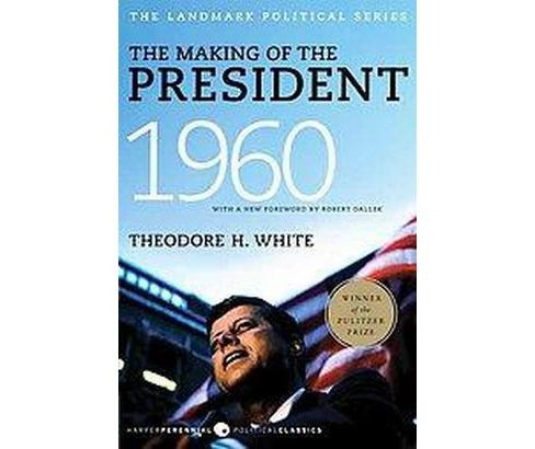 Making of the President 1960 (Reissue) (Paperback) (Theodore H. White) - image 1 of 1