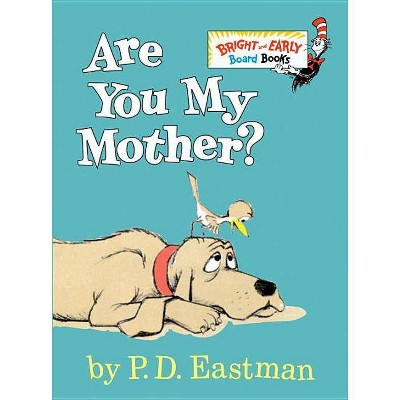 Are You My Mother? Bright and Early Board Books by P. D. Eastman