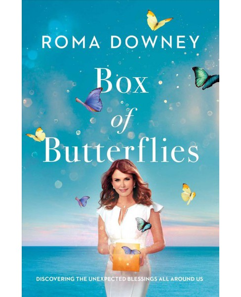 Box of Butterflies : Discovering the Unexpected Blessings All Around Us -  by Roma Downey (Hardcover) - image 1 of 1