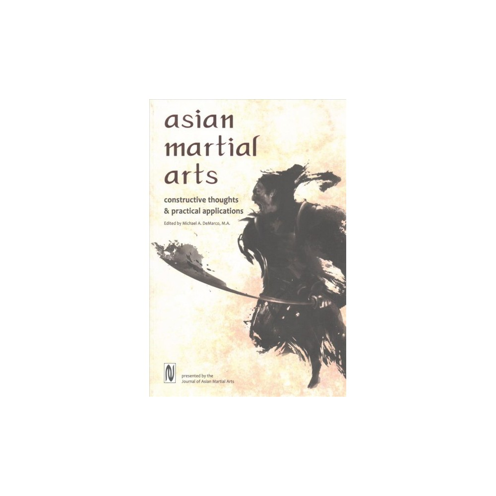 Asian Martial Arts : Constructive Thoughts & Practical Applications - Reissue (Paperback)