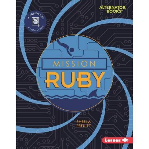 Mission Ruby - (Mission: Code (Alternator Books (R) )) by  Sheela Preuitt (Hardcover) - image 1 of 1