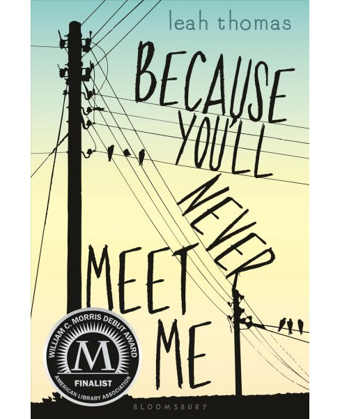 Because You'll Never Meet Me (Reprint) (Paperback) (Leah Thomas) - image 1 of 1