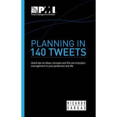 Planning in 140 Tweets - by  Ricardo Viana Vargas (Paperback) - image 1 of 1