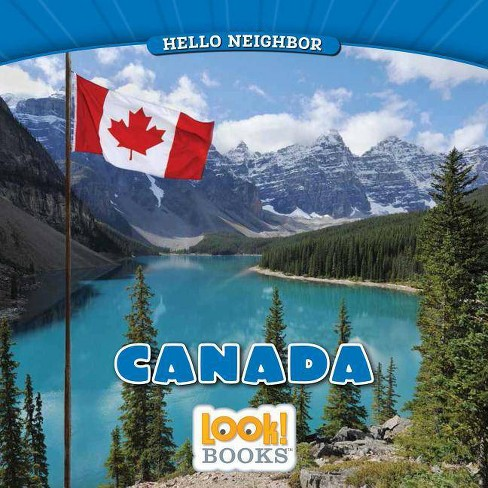 Canada - (Hello Neighbor (Look! Books (Tm))) by  Jeri Cipriano (Hardcover) - image 1 of 1