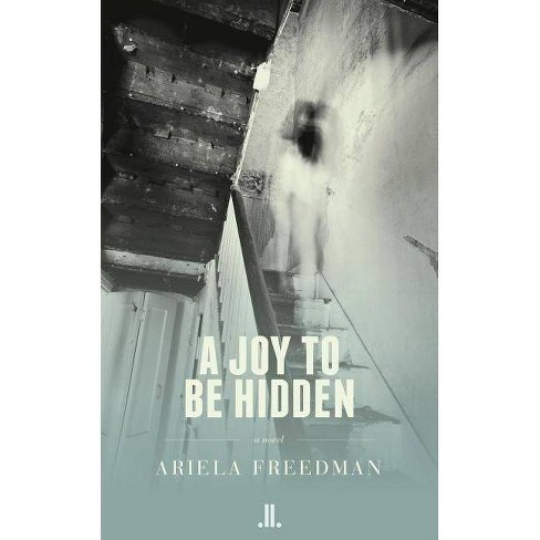 A Joy to Be Hidden - by  Ariela Freedman (Paperback) - image 1 of 1