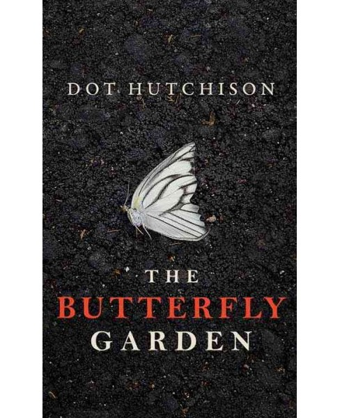 Butterfly Garden (Large Print) (Hardcover) (Dot Hutchison) - image 1 of 1