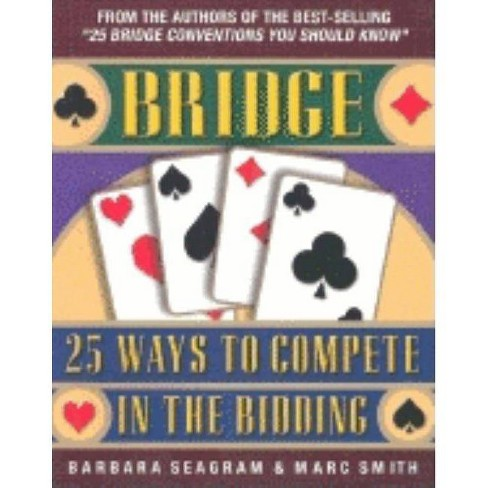 25 Ways to Compete in the Bidding - (Bridge (Master Point Press)) by  Barbara Seagram & Marc Smith - image 1 of 1