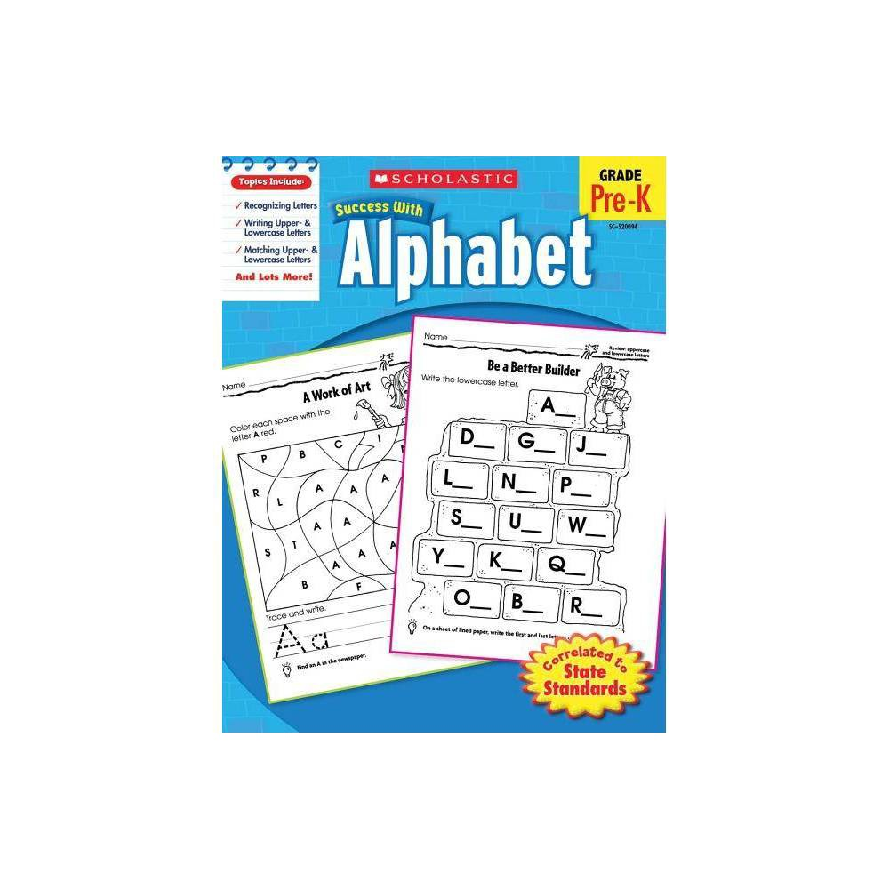 Scholastic Success With Alphabet Grade Pre K Paperback