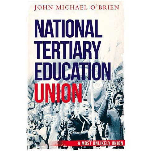 The National Tertiary Education Union - by  John O'Brien (Paperback) - image 1 of 1