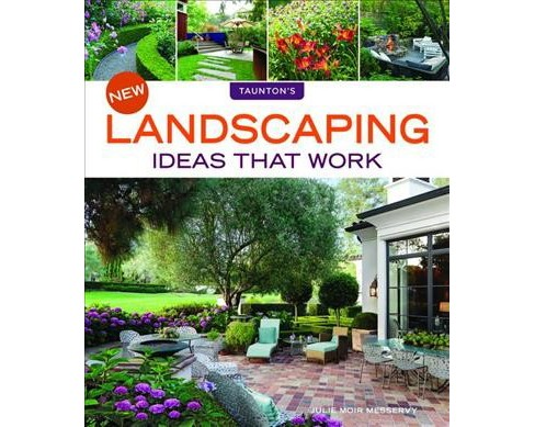 New Landscaping Ideas That Work -  by Julie Moir Messervy (Paperback) - image 1 of 1