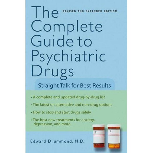The Complete Guide to Psychiatric Drugs - 2 Edition by  Edward H Drummond (Paperback) - image 1 of 1