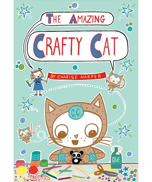 Amazing Crafty Cat -  (Crafty Cat) by Charise Mericle Harper (Hardcover) - image 1 of 1