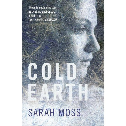 Cold Earth - by  Sarah Moss (Paperback) - image 1 of 1