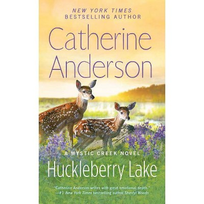 Huckleberry Lake - (Mystic Creek) by Catherine Anderson (Paperback)