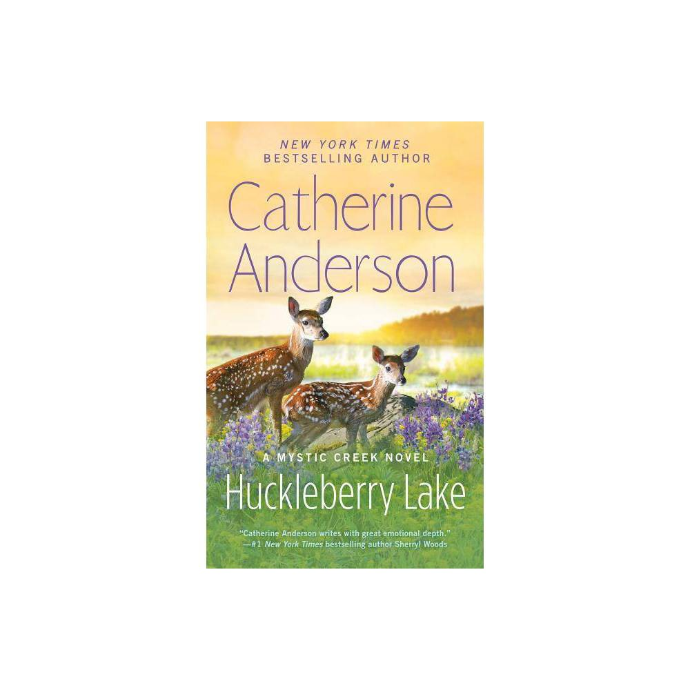 Huckleberry Lake Mystic Creek By Catherine Anderson Paperback
