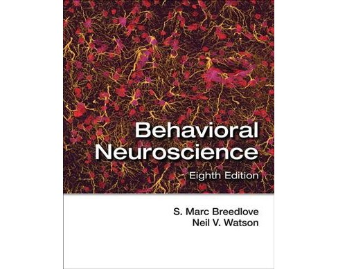 Behavioral Neuroscience (Hardcover) (S. Marc Breedlove & Neil V. Watson) - image 1 of 1