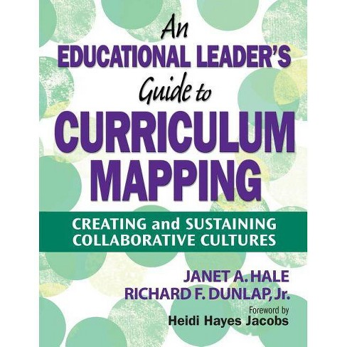 Educational Leader's Guide to Curriculum Mapping - by  Janet A Hale & Richard F Dunlap (Paperback) - image 1 of 1