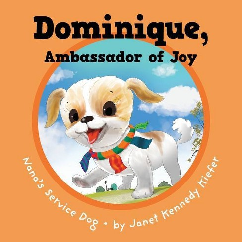 Dominique, Ambassador of Joy - by  Janet Kennedy Kiefer (Paperback) - image 1 of 1