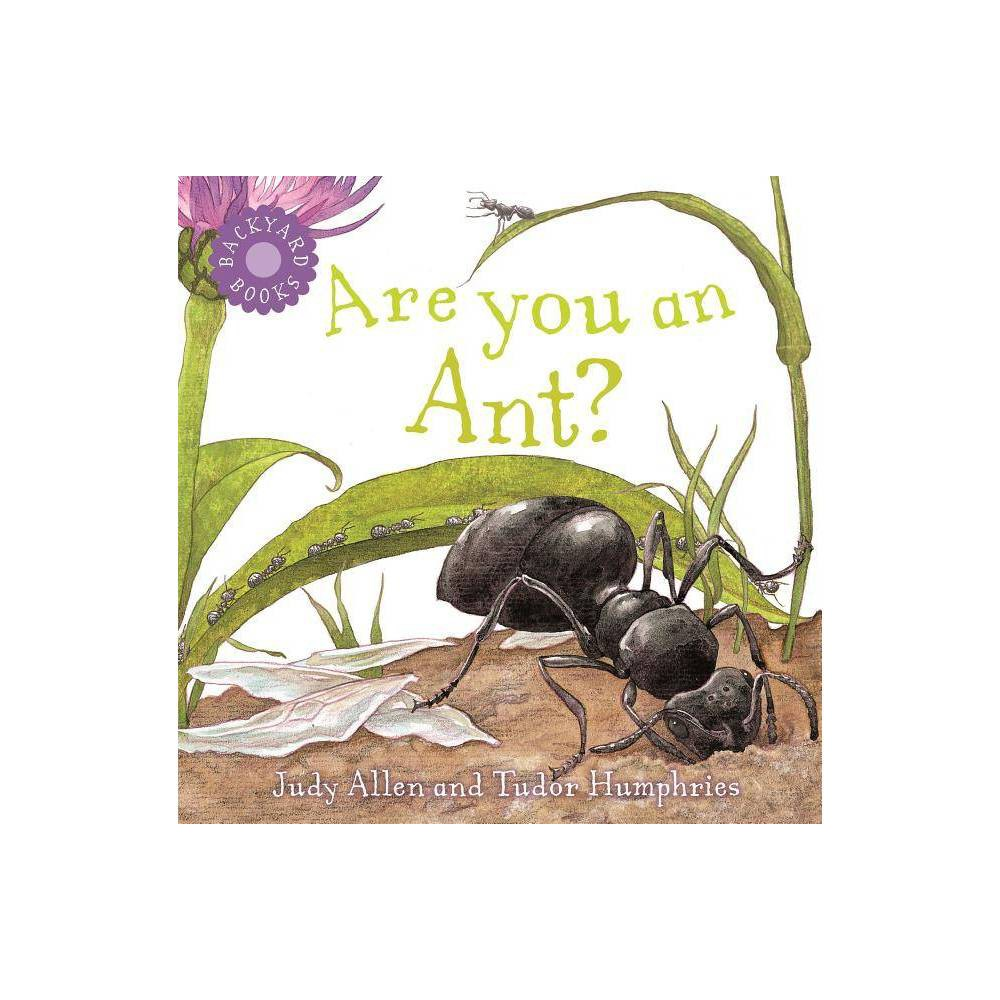 Are You An Ant Backyard Books By Judy Allen Paperback