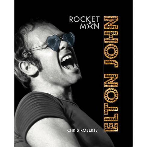 Elton John: Rocket Man - by  Chris Roberts (Hardcover) - image 1 of 1