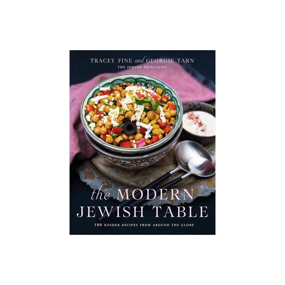 The Modern Jewish Table - by Tracey Fine & Georgie Tarn (Hardcover)