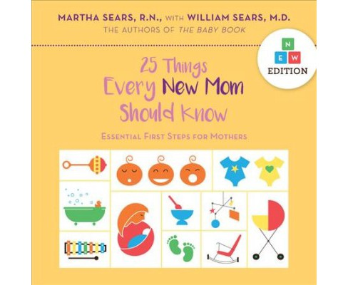 25 Things Every New Mom Should Know : Essential First Steps for Mothers -  (Hardcover) - image 1 of 1