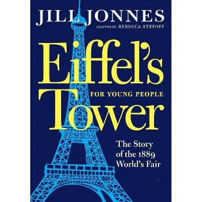 Eiffel's Tower for Young People - (For Young People) by  Jill Jonnes (Paperback)