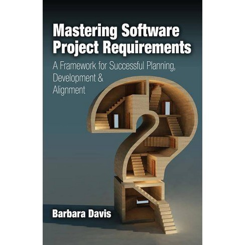 Mastering Software Project Requirements - by  Barbara Davis (Hardcover) - image 1 of 1