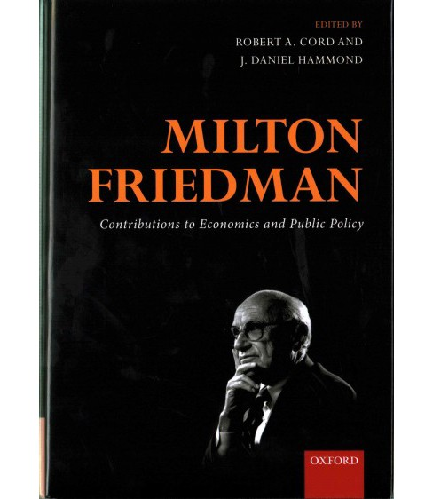 Milton Friedman : Contributions to Economics and Public Policy (Hardcover) - image 1 of 1