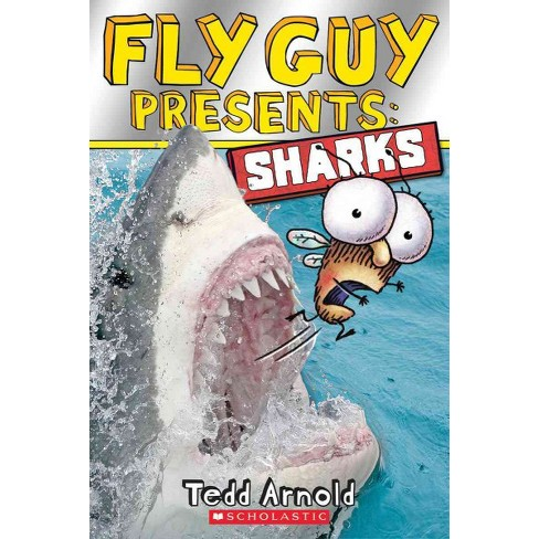 Fly Guy Presents: Sharks - (Scholastic Reader: Level 2) by  Tedd Arnold (Paperback) - image 1 of 1