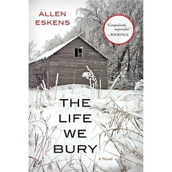 The Life We Bury (Paperback) by Allen Eskens
