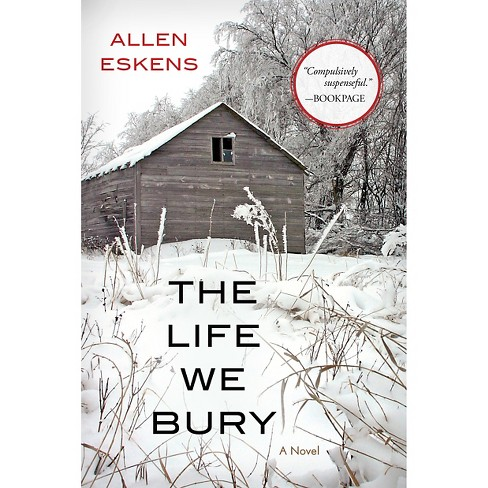 The Life We Bury (Paperback) by Allen Eskens - image 1 of 1