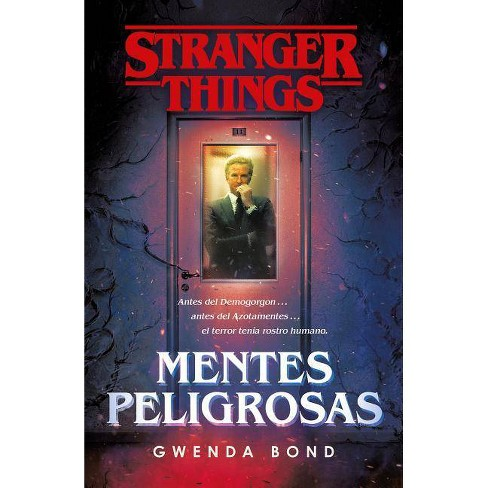 Stranger Things Mentes Peligrosas Stranger Things Suspicious Minds The First Official Stranger Things Novel By Gwenda Bond Paperback Target