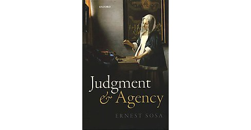 Judgment and Agency (Hardcover) (Ernest Sosa) - image 1 of 1
