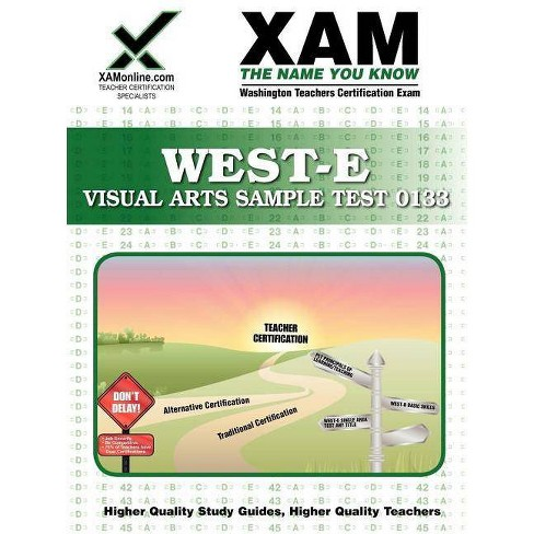 West-E Visual Arts Sample Test 0133 Teacher Certification Test Prep Study  Guide - by Sharon A Wynne