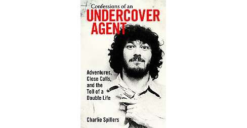 Confessions of an Undercover Agent ( Willie Morris Books in Memoir and Biography) (Hardcover) - image 1 of 1