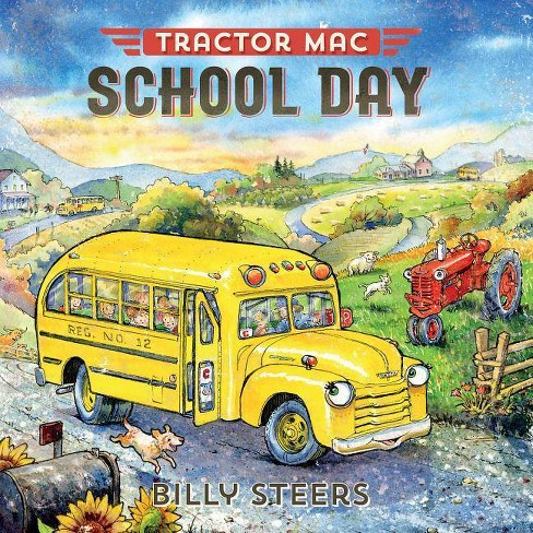 Tractor Mac School Day - by  Billy Steers (Hardcover) - image 1 of 1