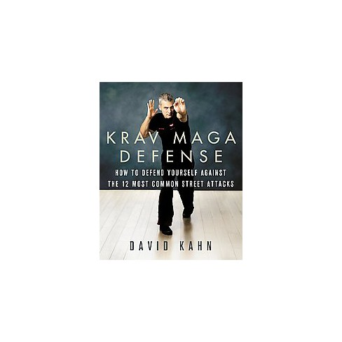 Krav Maga Defense How To Defend Yourself Against The 12 Most