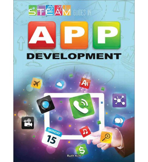 Steam Guides in App Development (Paperback) (Ruth M. Kirk) - image 1 of 1
