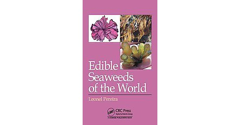Edible Seaweeds of the World (Hardcover) (Leonel Pereira) - image 1 of 1