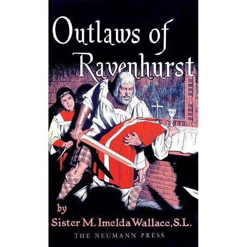 Outlaws of Ravenhurst - by  M Imelda Wallace (Paperback) - image 1 of 1