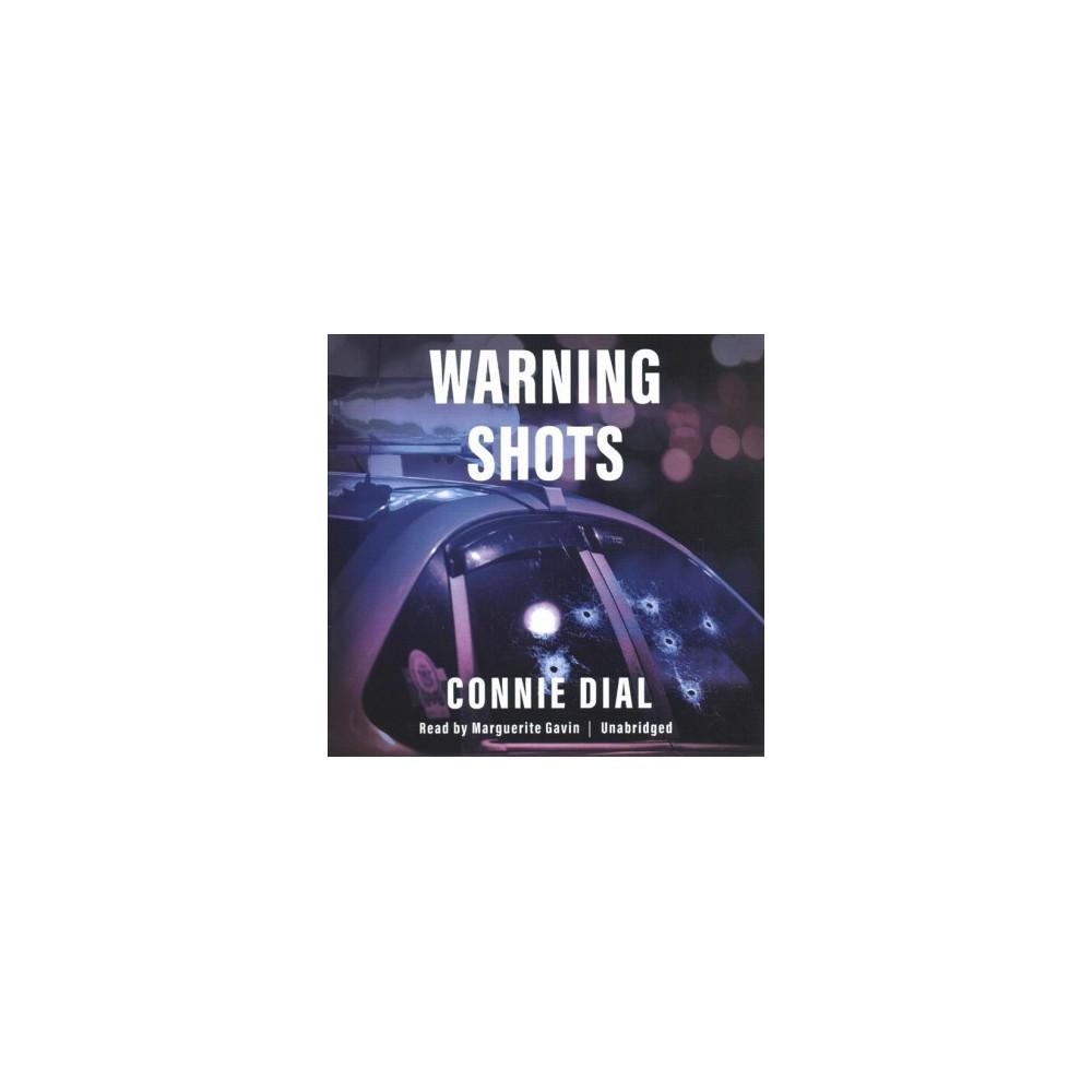 Warning Shots - Unabridged (Josie Corsino Mysteries) by Connie Dial (CD/Spoken Word)